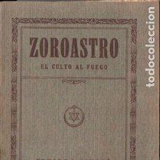 Libros antiguos: EDUARDO SCHURÉ : ZOROASTRO - EL CULTO AL FUEGO (ORIENTALISTA, 1931) TRADUCCIÓN DE PEPITA MAYNADÉ. Lote 187453256