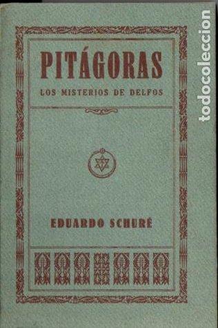 EDUARDO SCHURÉ : PITÁGORAS - LOS MISTERIOS DE DELFOS (ORIENTALISTA MAYNADÉ, 1929) (Libros Antiguos, Raros y Curiosos - Parapsicología y Esoterismo)