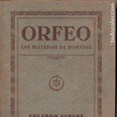 Libros antiguos: EDUARDO SCHURÉ : ORFEO - LOS MISTERIOS DE DIONYSOS (ORIENTALISTA MAYNADÉ, 1929) . Lote 187454052
