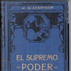 Libros antiguos: ATKINSON : EL SUPREMO PODER (FELIU Y SUSANNA, C. 1930). Lote 188486765