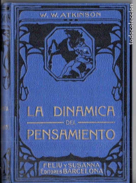 ATKINSON : LA DINÁMICA DEL PENSAMIENTO (FELIU Y SUSANNA, C. 1930) (Libros Antiguos, Raros y Curiosos - Parapsicología y Esoterismo)