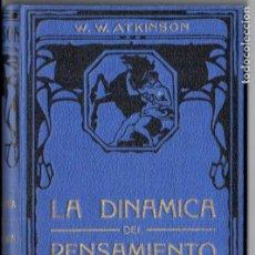 Libros antiguos: ATKINSON : LA DINÁMICA DEL PENSAMIENTO (FELIU Y SUSANNA, C. 1930). Lote 188486830