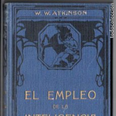 Libros antiguos: ATKINSON : EL EMPLEO DE LA INTELIGENCIA (FELIU Y SUSANNA, C. 1930). Lote 188486950
