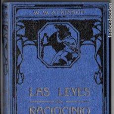 Libros antiguos: ATKINSON : LAS LEYES DEL RACIOCINIO (FELIU Y SUSANNA, C. 1930). Lote 188487038