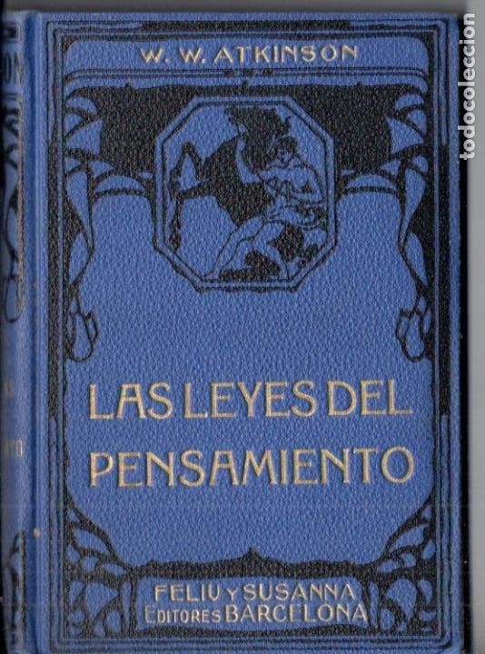ATKINSON : LAS LEYES DEL PENSAMIENTO (FELIU Y SUSANNA, C. 1930) (Libros Antiguos, Raros y Curiosos - Parapsicología y Esoterismo)