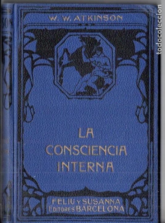 ATKINSON : LA CONSCIENCIA INTERNA (FELIU Y SUSANNA, C. 1930) (Libros Antiguos, Raros y Curiosos - Parapsicología y Esoterismo)