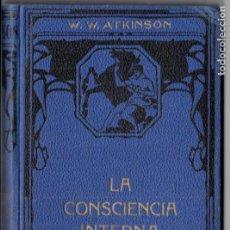 Libros antiguos: ATKINSON : LA CONSCIENCIA INTERNA (FELIU Y SUSANNA, C. 1930). Lote 188487391