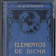 Libros antiguos: ATKINSON : ELEMENTOS DE DICHA - DOMINIO DEL PENSAMIENTO (FELIU Y SUSANNA, C. 1930). Lote 188487808