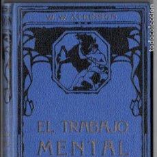 Libros antiguos: ATKINSON : EL TRABAJO MENTAL (FELIU Y SUSANNA, C. 1930). Lote 188488298