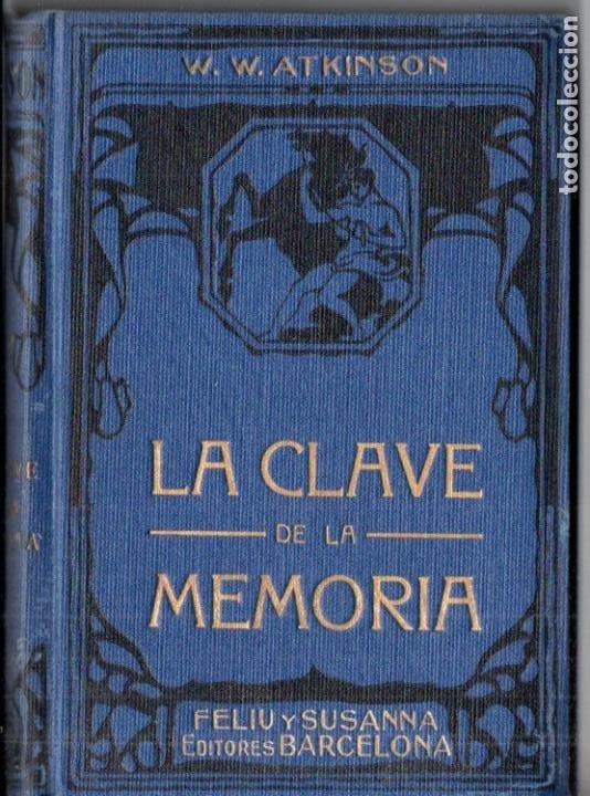 ATKINSON : LA CLAVE DE LA MEMORIA (FELIU Y SUSANNA, C. 1930) (Libros Antiguos, Raros y Curiosos - Parapsicología y Esoterismo)