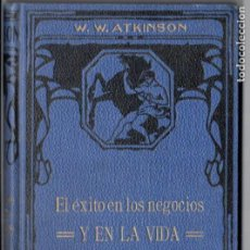Libros antiguos: ATKINSON : EL ÉXITO EN LOS NEGOCIOS Y EN LA VIDA (FELIU Y SUSANNA, C. 1930). Lote 188488506