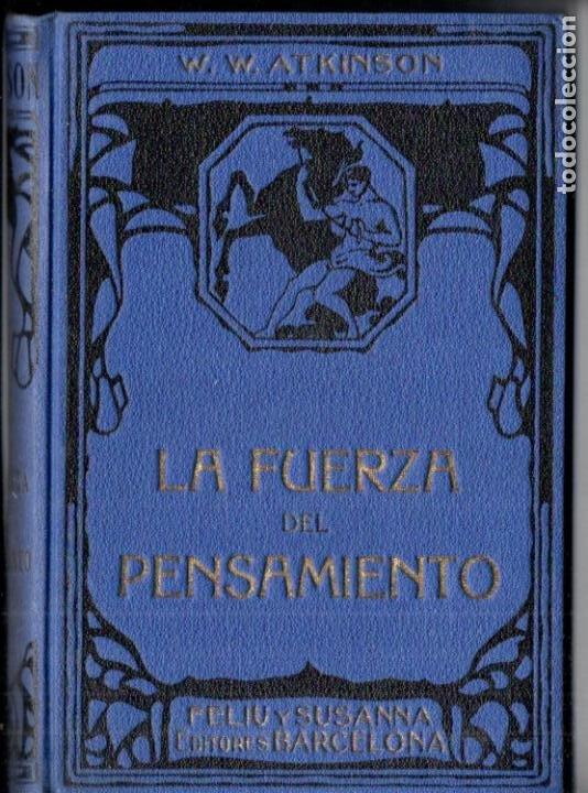ATKINSON : LA FUERZA DEL PENSAMIENTO (FELIU Y SUSANNA, C. 1930) (Libros Antiguos, Raros y Curiosos - Parapsicología y Esoterismo)