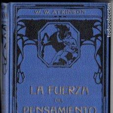 Libros antiguos: ATKINSON : LA FUERZA DEL PENSAMIENTO (FELIU Y SUSANNA, C. 1930). Lote 188488575