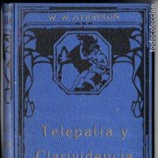 Libros antiguos: ATKINSON : TELEPATÍA Y CLARIVIDENCIA (FELIU Y SUSANNA, C. 1930). Lote 188488615