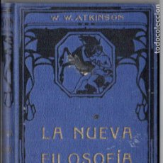 Libros antiguos: ATKINSON : LA NUEVA FILOSOFÍA (FELIU Y SUSANNA, C. 1930). Lote 188488698