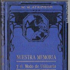 Libros antiguos: ATKINSON : NUESTRA MEMORIA Y EL MODO DE UTILIZARLA (FELIU Y SUSANNA, C. 1930). Lote 188488816