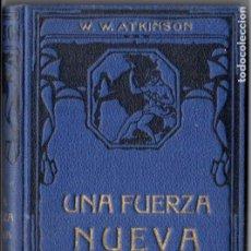 Libros antiguos: ATKINSON : UNA FUERZA NUEVA (FELIU Y SUSANNA, C. 1930). Lote 188488866