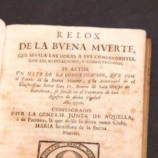 Libros antiguos: RELOX DE LA BUENA MUERTE - 1711 - PRIMERA EDICIÓN - CON TRES GRABADOS. Lote 188493308