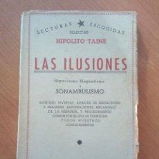 Libros antiguos: LAS ILUSIONES. HIPOLITO TAINE. EDITORIAL ATLANTE. HIPNOTISMO MAGNETISMO Y SONAMBULISMO.. Lote 188778268