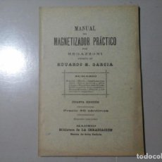 Libros antiguos: EDUARDO E.GARCÍA. MANUAL DEL MAGNETIZADOR PRÁCTICO. BIBLIOTECA DE LA IRRADIACIÓN (CA.1910) OCULTISMO. Lote 189130317