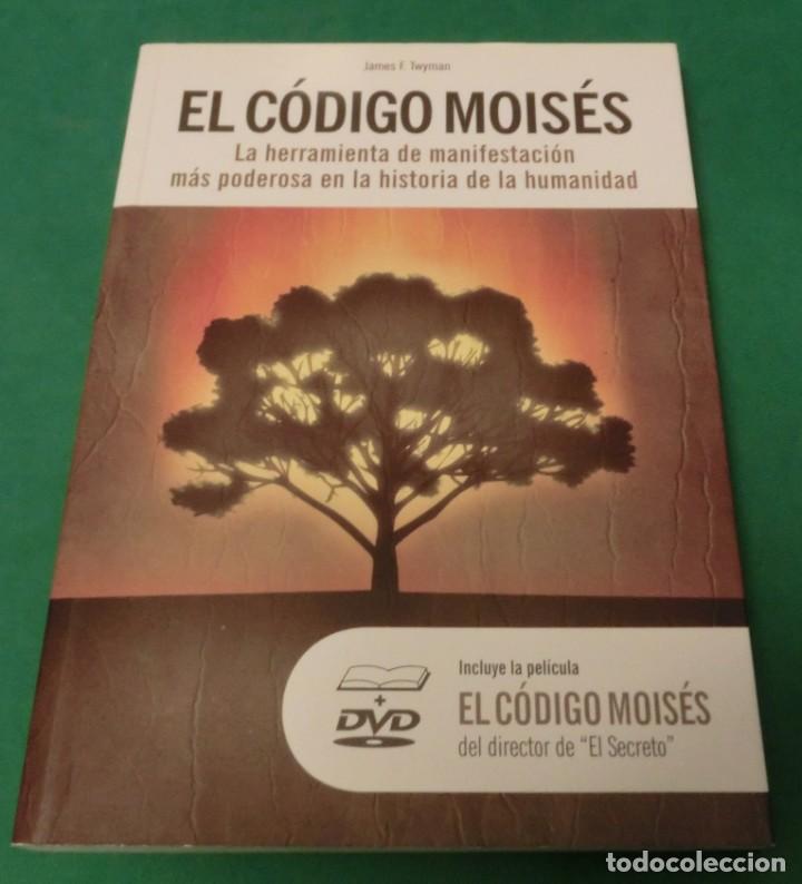 EL CÓDIGO MOISÉS+DVD. LA HERRAMIENTA DE MANIFESTACIÓN MÁS PODEROSA - JAMES F. TWYMAN (LIBRO NUEVO) (Libros Antiguos, Raros y Curiosos - Parapsicología y Esoterismo)