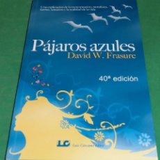 Livres anciens: PÁJAROS AZULES - DAVID W. FRASURE 40ª EDICIÓN (LIBRO NUEVO). Lote 189246531
