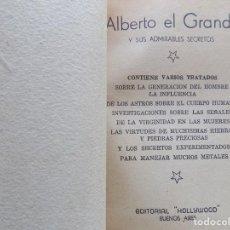 Libros antiguos: LIBRERIA GHOTICA. GRIMORIO ALBERTO EL GRANDE Y SUS ADMIRABLES SECRETOS. 1940. CONJUROS.. Lote 189481810