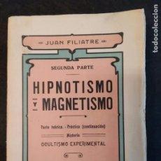 Libros antiguos: HIPNOTISMO Y MAGNETISMO. JUAN FILIATRE. Lote 190605953