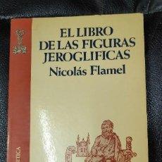 Libros antiguos: EL LIBRO DE LAS FIGURAS JEOGLIFICAS ( NICOLAS FLAME ). Lote 227829785