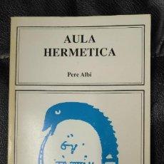 Libri antichi: AULA HERMETICA PERE ALBI. Lote 190918047