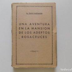 Libros antiguos: LIBRERIA GHOTICA. FRANZ HARTMANN. UNA AVENTURA EN LA MANSIÓN DE LOS ADEPTOS ROSACRUCES.1938.RARO.. Lote 191378542