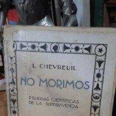 Libros antiguos: L. CHEVREUIL: NO MORIMOS. PRUEBAS CIENTIFICAS DE LA SUPERVIVENCIA, (AGUILAR, 1930?).. Lote 191408510