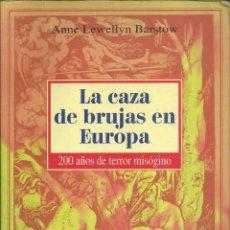 Libri antichi: LA CAZA DE BRUJAS EN EUROPA. ANNE LEWELLYN.ED. TIKAL, 270 PÁG.. Lote 191553590