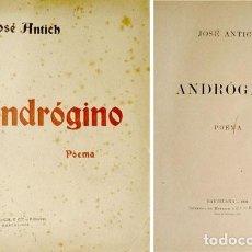 Livros antigos: ANTICH, JOSÉ. ANDRÓGINO. POEMA. 1ªEDICIÓN. 1904.. Lote 191635112