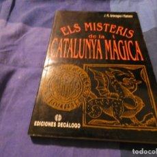 Libros antiguos: ELS MISTERIS DE LA CATALUNYA MAGICA EDICIONES DECALOGO 1991 . Lote 191729750
