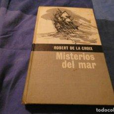 Libros antiguos: APASIONANTE LIBRITO MISTERIOS DEL MAR ROBERT DE LA CROIX 1965 PESA 300 GRAMOS. Lote 191730190
