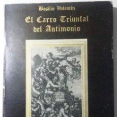 Libros antiguos: ALQUIMIA EL CARRO TRIUNFAL DEL ANTIMONIO, BASILIO VALENTIN. Lote 192245760