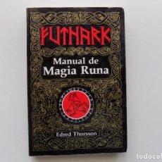 Libros antiguos: LIBRERIA GHOTICA. EDRED THORSSON. MANUAL DE MAGIA RUNA. 1992. OBRA ILUSTRADA.. Lote 193033650