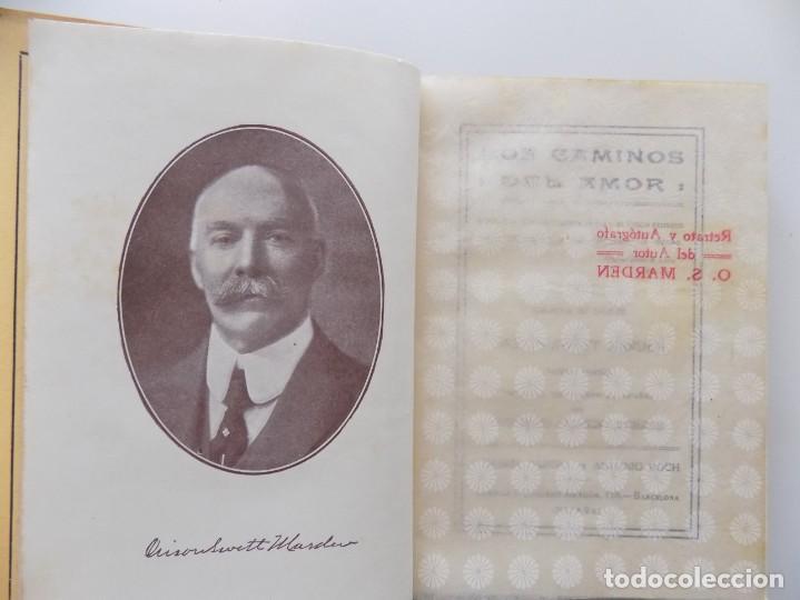 LIBRERIA GHOTICA. EDICIÓN MODERNISTA. ORISON SWETT MARDEN.LOS CAMINOS DEL AMOR.1910.PRIMERA EDICIÓN. (Libros Antiguos, Raros y Curiosos - Parapsicología y Esoterismo)