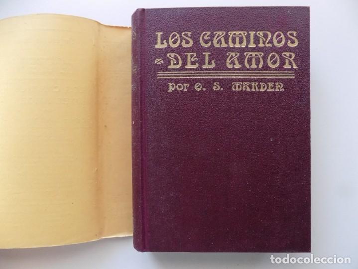 Libros antiguos: LIBRERIA GHOTICA. EDICIÓN MODERNISTA. ORISON SWETT MARDEN.LOS CAMINOS DEL AMOR.1910.PRIMERA EDICIÓN. - Foto 3 - 194098023