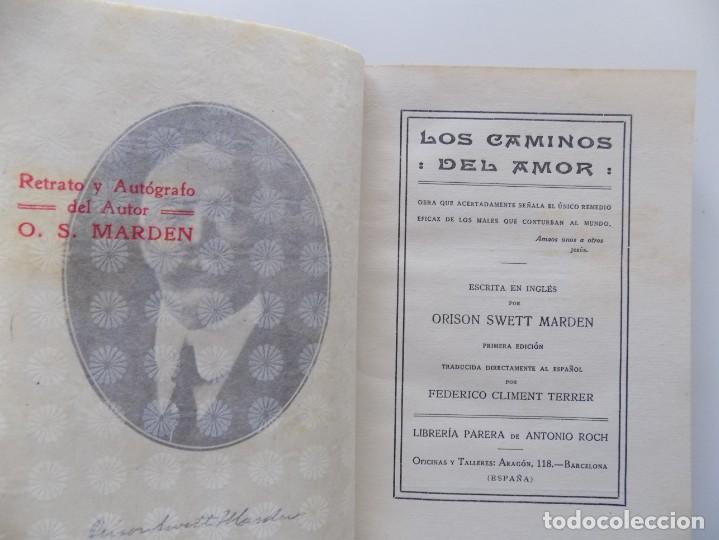 Libros antiguos: LIBRERIA GHOTICA. EDICIÓN MODERNISTA. ORISON SWETT MARDEN.LOS CAMINOS DEL AMOR.1910.PRIMERA EDICIÓN. - Foto 4 - 194098023