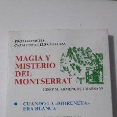 Libros antiguos: MAGIA Y MISTERIO DEL MONTSERRAT-UNICO EN TC. Lote 194218656