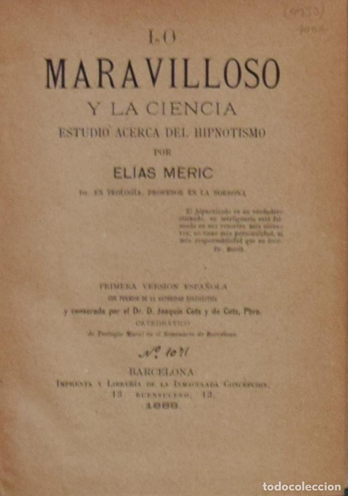 LO MARAVILLOSO Y LA CIENCIA. ESTUDIO ACERCA DEL HIPNOTISMO - ELÍAS MERIC (Libros Antiguos, Raros y Curiosos - Parapsicología y Esoterismo)