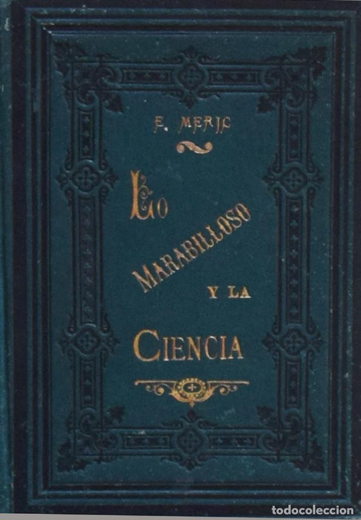 Libros antiguos: LO MARAVILLOSO Y LA CIENCIA. ESTUDIO ACERCA DEL HIPNOTISMO - Elías MERIC - Foto 2 - 194322653