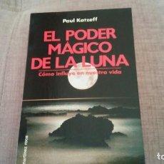 Libros antiguos: EL PODER MAGICO DE LA LUNA, COMO INFLUYE EN NUESTRA VIDA. Lote 194557685
