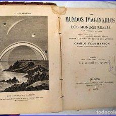 Libros antiguos: AÑO 1873: LOS MUNDOS REALES Y LOS MUNDOS IMAGINARIOS. FLAMMARION. Lote 195125248