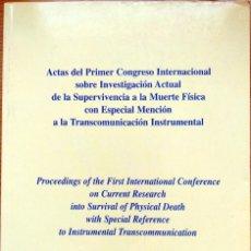 Libros antiguos: ACTAS DEL 1º CONGRESO INTERNACIONAL SOBRE INVESTIGACIÓN ACTUAL DE LA SUPERVIVENCIA A LA MUERTE. Lote 195236528