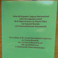 Libros antiguos: ACTAS DEL 2º CONGRESO INTERNACIONAL SOBRE INVESTIGACIÓN ACTUAL DE LA SUPERVIVENCIA A LA MUERTE. Lote 195236872
