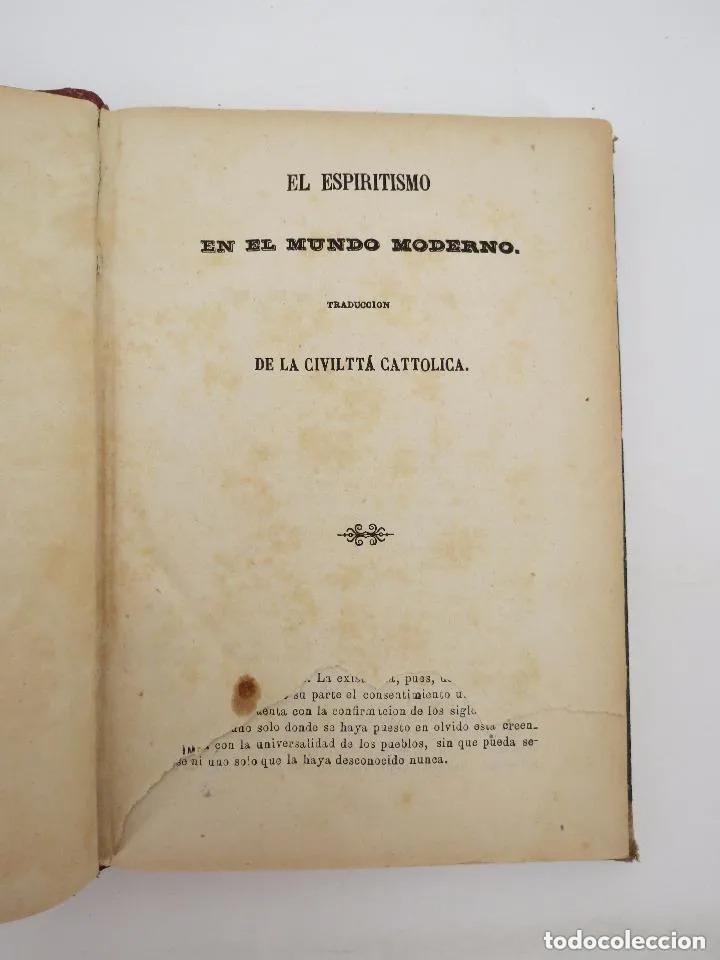 Libros antiguos: EL ESPIRITISMO EN EL MUNDO MODERNO. TRAD DE LA CIVILTTÁ CATTOLICA.. Piles, 1872 - Foto 9 - 195352667
