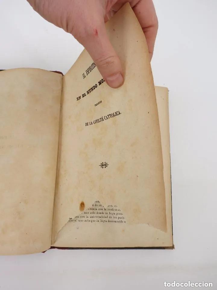 Libros antiguos: EL ESPIRITISMO EN EL MUNDO MODERNO. TRAD DE LA CIVILTTÁ CATTOLICA.. Piles, 1872 - Foto 11 - 195352667